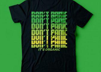 don't panic it's organic | weed tshirt design