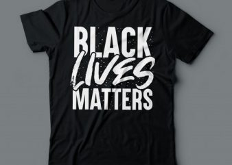 black lives matters | tshirt design