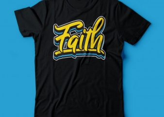 FAITH … bible tshirts | christian tshirt design
