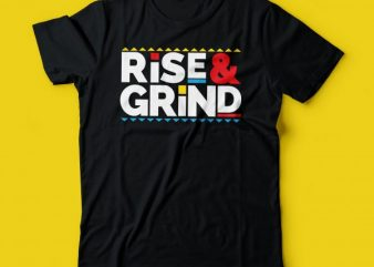Rise And grind t shirt design | rise & grind | Hustle