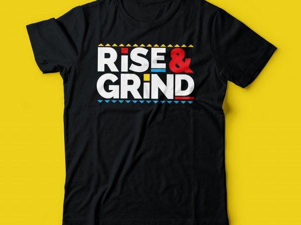 Rise And grind t shirt design | rise & grind | Hustle