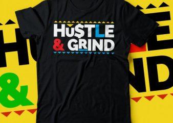 hustle & grind repeated COLOURFUL text tshirt design |hustlers design |hustling