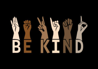 Be kind Hand sign language (BETTER VERSION) t-shirt design for commercial use