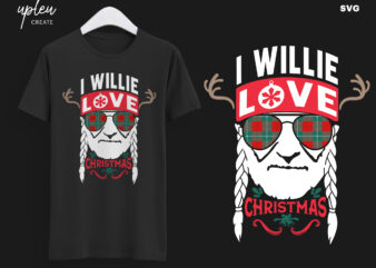 I Willie Love Christmas SVG,I Willie Tshirt, Willie Nelson Cut File
