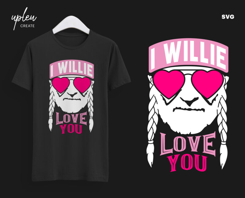Download I Willie Love You SVG,I Willie Tshirt, Willie Nelson Cut ...