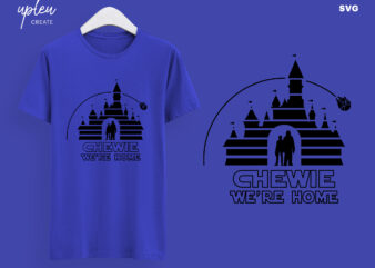 Chewie We're Home SVG, Disney SVG, Star Wars Land SVG, Galaxy Edge ,Star Wars Disney Svg, Svg Files For Cricut Disney, Disney Thanksgiving