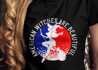 American Witches Are Beautiful T-Shirt Design