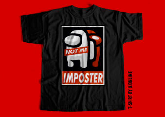 Imposter – Not me T-shirt design Trending – Among Us