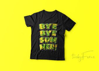 Bye Bye Summer   Streetwear   T shirt design for sale