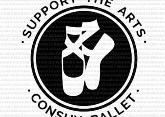 Support the Arts conshy ballet svg, Support the Arts conshy ballet, Support the Arts, conshy ballet, Support the Arts conshy ballet png