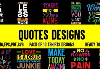 Pack of 10 Quote t shirt designs ready to print with source files