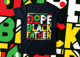 Dope black father typography t-shirt design | African American t-shirt design |