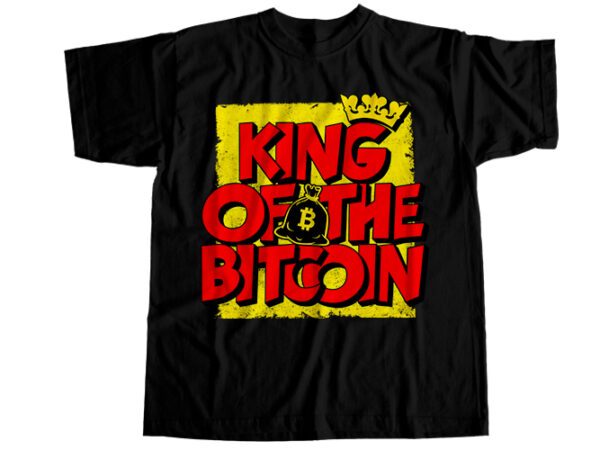 King of the bitcoin T-Shirt Design