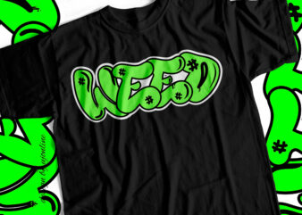 WEED Graffiti Style typography t-shirt design