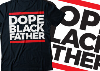 Dope black father typography t-shirt design | African American t-shirt design | red line