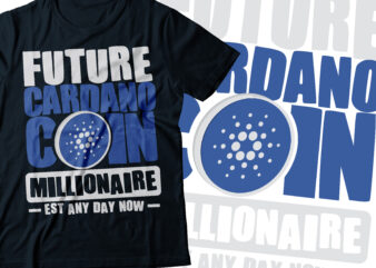 future cardano coin millionaire established any day now |ADA coin millionaire | crypto millionaire | cryptocurrency