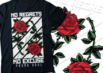 no regrets no excuse young soul red and white with rose flower typography motivational t-shirt design | motivational and positive