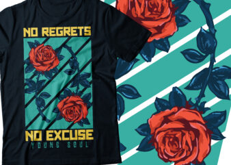 no regrets no excuse young soul typography motivational t-shirt design | motivational and positive