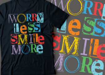worry less smile more motivational typography design | positive design