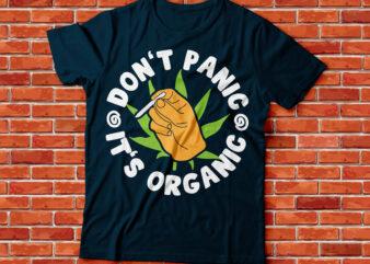 don't panic its organic marihuana tee streetwear design