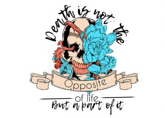 Death part of life t shirt vector illustration