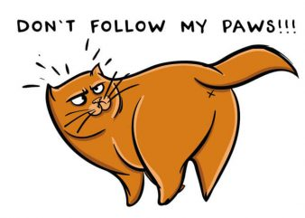 Don't follow my paws t shirt vector illustration
