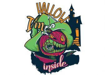 I'm hallow inside t shirt design for sale
