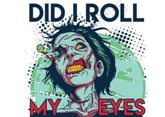 I'm sorry did I roll my eyes out loud t shirt design for sale