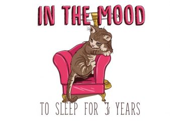 In the mood to sleep for 3 years (Cat) t shirt design for sale