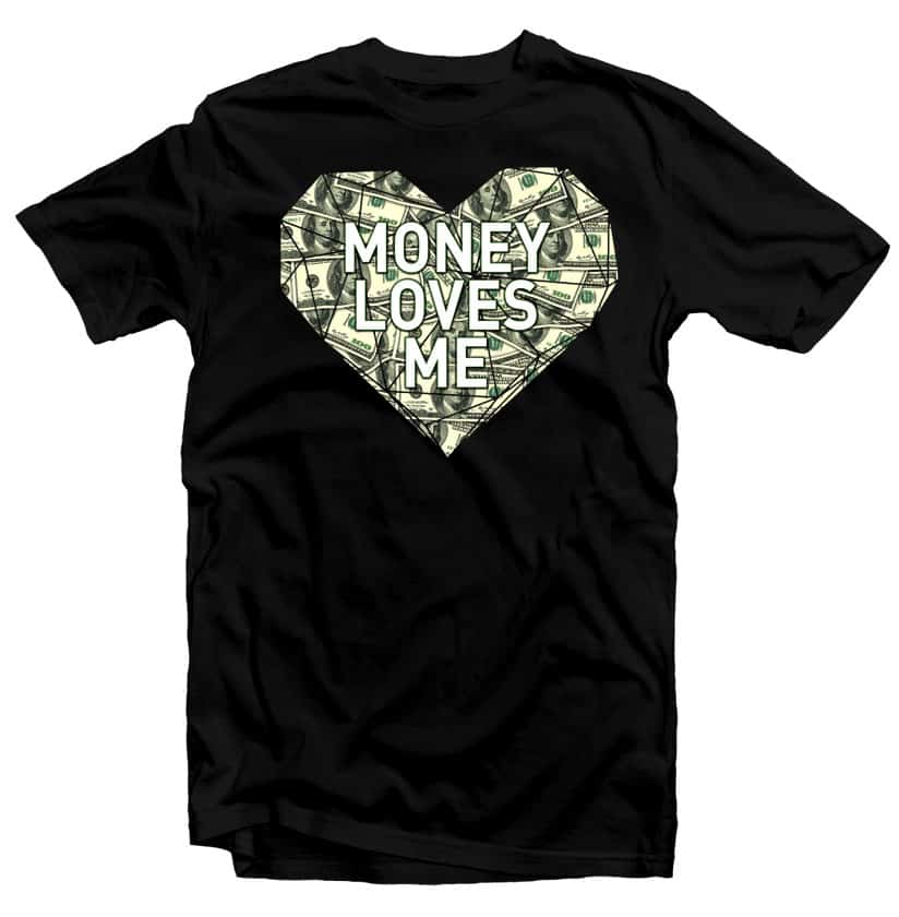 Money Loves Me t shirt designs for teespring